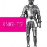 Knights!